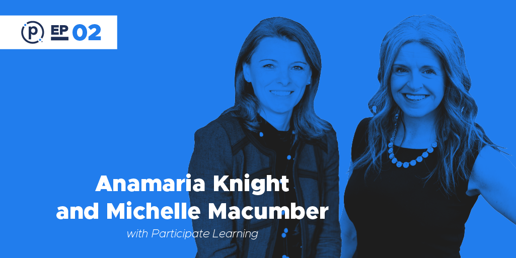 Anamaria Knight and Michelle Macumber with Participate Learning