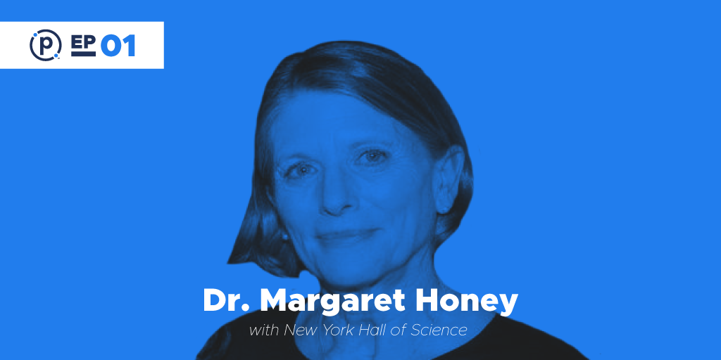 Participate Podcast: Dr. Margaret Honey with NYSCI